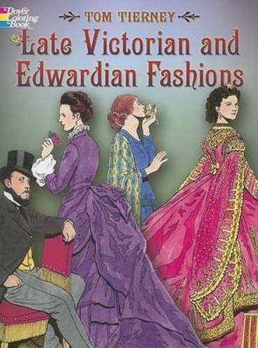 Late Victorian and Edwardian Fashions (Dover Fashion Coloring Book)