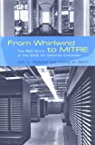 From Whirlwind to MITRE: The R&D Story of The SAGE Air Defense Computer (History of Computing) (0262182017) by Redmond, Kent C.