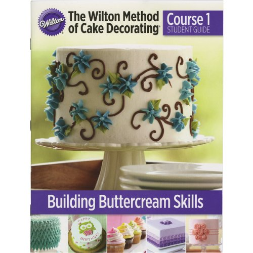 Wilton Method Of Cake Decorating Kit : The wilton method of cake decorating Course 1 Student ...
