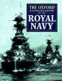 img - for The Oxford Illustrated History of the Royal Navy (Oxford Illustrated Histories) book / textbook / text book