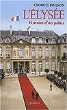 echange, troc Georges Poisson - L'Elysée : Histoire d'un palais