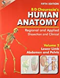 Human Anatomy: Regional & Applied (Dissection & Clinical)  (in 3 Vols.)  Vol. 2: Lower Limb, Abdomen & Pelvis With CD