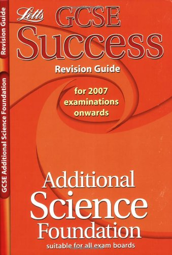 Additional Science - Foundation Tier: Revision Guide (2012 Exams Only) (Letts Gcse Success)