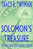 Tracy R. Twyman Solomon's Treasure: The Magic and Mystery of America's Money