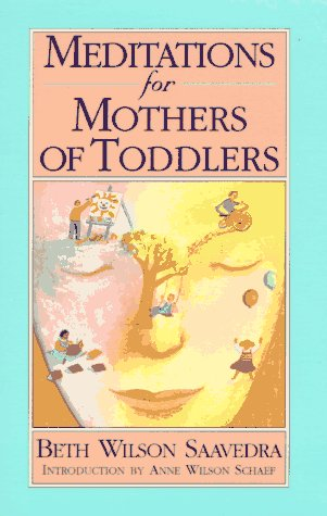 Meditations for Mothers of Toddlers, BETH WILSON, BETH WILSON SAAVEDRA