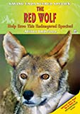 The Red Wolf: Help Save This Endangered Species! (Saving Endangered Species)