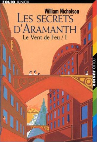 Le Vent de Feu (1) : Les Secrets d'Aramanth
