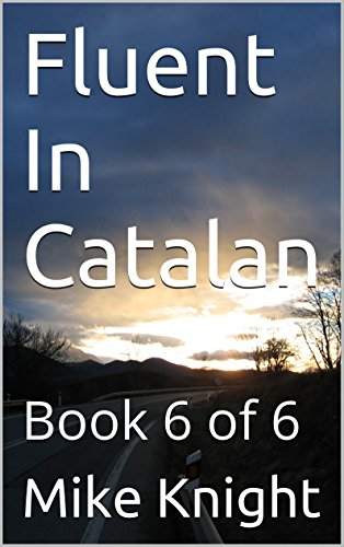 Fluent In Catalan: Book 6 of 6 (Essential Words Series 11) PDF