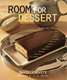 Room For Dessert : 110 Recipes for Cakes, Custards, Souffles, Tarts, Pies, Cobblers, Sorbets, Sherbets, Ice Creams, Cookies, Candies, and Cordials