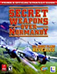 Secret Weapons Over Normandy: Prima's...