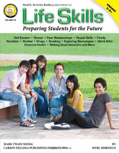 Life Skills, Grades 5 - 8: Preparing Students for the Future