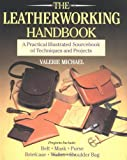 The Leatherworking Handbook: A Practical Illustrated Sourcebook of Techniques and Projects (0304345113) by Michael, Valerie