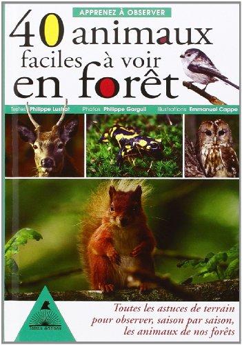 Apprenez à observer 40 animaux faciles à voir en forêt (French Edition)