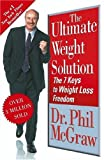 The Ultimate Weight Solution: The 7 Keys to Weight Loss Freedom (074325774X) by Dr. Phil McGraw