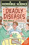 Deadly Diseases (Horrible Science) (0439013682) by Arnold, Nick