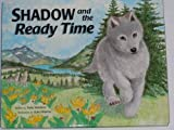 img - for Shadow and the Ready Time by Patty Sheehan (1994-08-03) book / textbook / text book