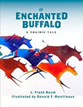 The Enchanted Buffalo (Prairie Tales Series)