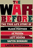War Before: The True Life Story of Becoming a Black Panther, Keeping the Faith in Prison and Fighting for Those Left Behind
