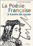 echange, troc Waresquiel E de - La poesie française a travers ses succes  du moyen-age a nos jours