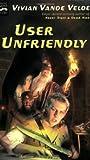 User Unfriendly (0152163530) by Vande Velde, Vivian