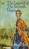 Victoria Holt Legend of the Seventh Virgin