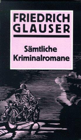 Sämtliche Kriminalromane und Kriminalgeschichten
