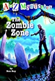 The Zombie Zone (A to Z Mysteries) (0375824839) by Ron Roy