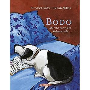 Bodo: oder Die Kunst der Gelassenheit