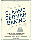 Image of Classic German Baking: The Very Best Recipes for Traditional Favorites, from Pfeffernüsse to Streuselkuchen