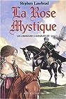 Les Croisades celtiques, tome 3 : La Rose mystique