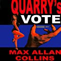 Quarry's Vote: A Quarry Novel, Book #5 (       UNABRIDGED) by Max Allan Collins Narrated by Christopher Kipiniak