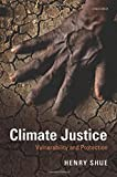 "Henry Shue, ""Climate Justice: Vulnerability and Protection"" (Oxford UP, 2014)"