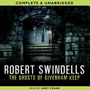 The Ghosts of Givenham Keep | [Robert Swindells]