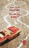 echange, troc Jean-Louis Fournier - Où on va, papa ?