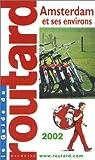 echange, troc Guide du Routard - Amsterdam et ses environs, 2002-2003