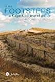 In My Footsteps: A Cape Cod Travel Guide