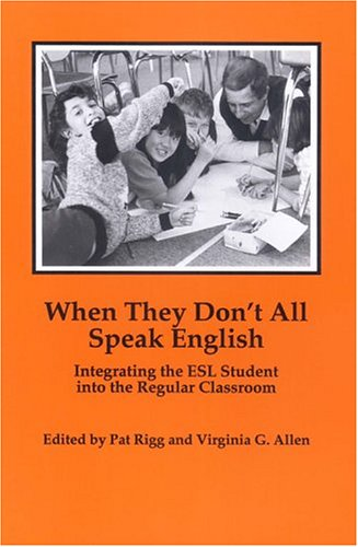 When They Don't All Speak English: Integrating the ESL Student into the Regular Classroom