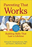 img - for Parenting That Works: Building Skills That Last a Lifetime book / textbook / text book