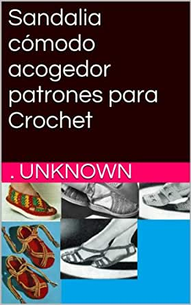 Amazon.com: Sandalia cómodo acogedor patrones para Crochet (Spanish