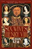 Six Wives of Henry VIII (0802136834) by Weir, Alison