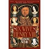 The Six Wives of Henry VIII ~ Alison Weir
