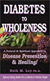 img - for Diabetes to Wholeness: A Natural and Spiritual Approach to Disease Prevention & Healing book / textbook / text book
