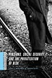 Jason Furman Pensions, Social Security, and the Privatization of Risk (Columbia / SSRC Book (Privatization of Risk))