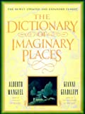 The Dictionary of Imaginary Places: The Newly Updated and Expanded Classic (0151005419) by Alberto Manguel