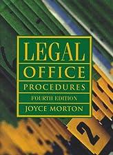 Legal Office Procedures by Joyce Morton Ed.D.