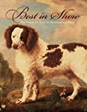 Best in Show: The Dog in Art from the Renaissance to Today (0300115881) by Bowron, Peter
