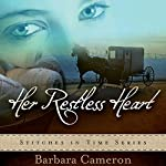 Her Restless Heart: Stitches in Time, Book 1 | Barbara Cameron