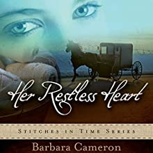 Her Restless Heart: Stitches in Time, Book 1 Audiobook by Barbara Cameron Narrated by Coleen Marlo