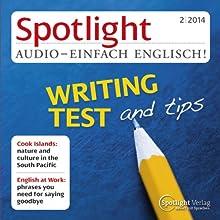 Spotlight Audio - Writing test and tips. 2/2014: Englisch lernen Audio - Tipps für den IELTS-Test, schriftlicher Teil (       UNABRIDGED) by div. Narrated by div.