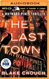 Blake Crouch The Last Town (Wayward Pines)